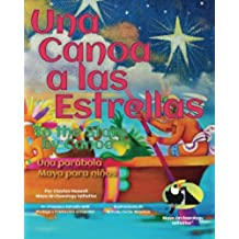 Una Canoa a las Estrellas: Una parabola Maya para ninos