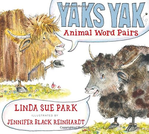 Yaks Yak: Animal Word Pairs por Linda Sue Park