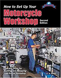 How to Set Up Your Motorcycle Workshop: Tips and Tricks for Building and Equipping Your Dream Workshop (Tech Series)