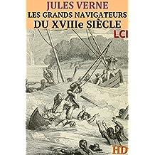 Les Grands Navigateurs du XVIIIe siècle (Entièrement Illustré) (French Edition)
