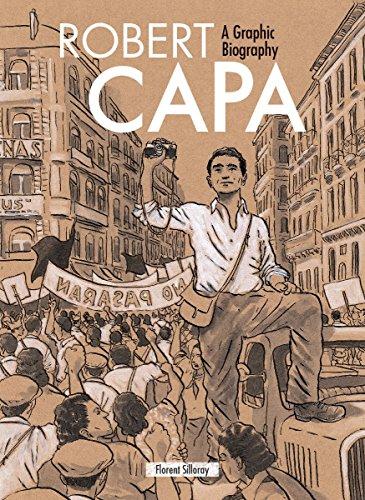 Robert Capa: A Graphic Biography por Florent Silloray