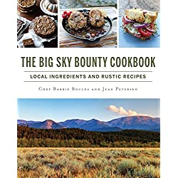 The Big Sky Bounty Cookbook: Local Ingredients and Rustic Recipes (American Palate) (English Edition)