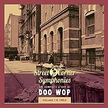 Street Corner Symphonies - The Complete Story Of Doo Wop: Volume 14 - 1962