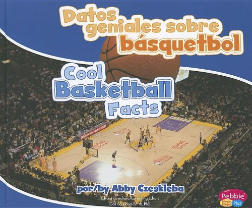 Datos Geniales Sobre Basquetbol/ Cool Basketball Facts (Datos geniales sobre deportes/ Cool Sports Facts) por Abby Czeskleba