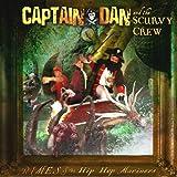 Songtexte von Captain Dan & the Scurvy Crew - Rimes of the Hip Hop Mariners