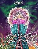 Livre de coloriage pour adulte: Les 4 Saisons Fantastiques...