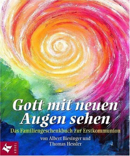 Gott mit neuen Augen sehen, Das Familiengeschenkbuch zur Erstkommunion