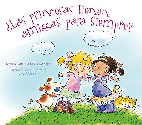 Las Princesas Tienen Amigas Para Siempre? por Carmela Coyle