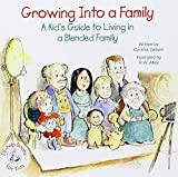 Growing Into a Family: A Kid's Guide to Living in a Blended Family (Elf-Help Books for Kids) by Cynthia Geisen (2015-06-01)