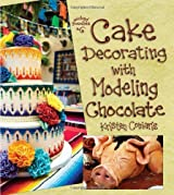 Cake Decorating with Modeling Chocolate by Kristen Coniaris (2013-05-08)