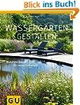 Wassergärten gestalten: Gestaltungsid...