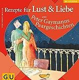 Rezepte für Lust & Liebe (GU Lifestyle)