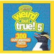 Weird But True! 5: 300 Outrageous Facts (Weird But True)