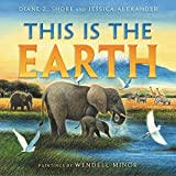 This Is the Earth by Diane Z. Shore (2016-02-23)