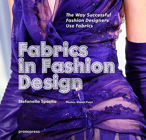 Fabrics in Fashion Design: The Way Successful Fashion Designers Use Fabrics by Stefania Sposito (2014-04-15)