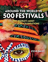 Around the World in 500 Festivals: The Essential Guide to Customs & Culture (Culture Smart!) by Steve Davey (2013-10-01)