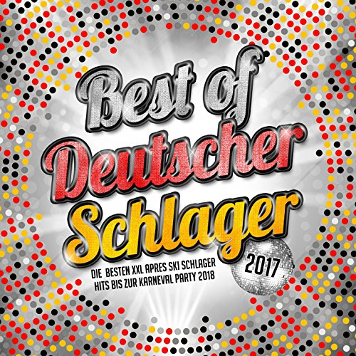 Best of Deutscher Schlager 2017 (Die besten XXL Apres Ski Schlager Hits bis zur Karneval Party 2018)
