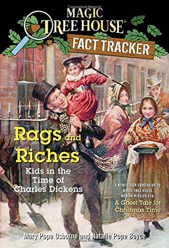 rags-and-riches-kids-in-the-time-of-charles-dickens-a-nonfiction-companion-to-magic-tree-house-merli
