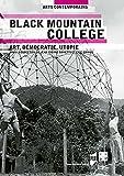 Black Mountain College : Art, démocratie, utopie