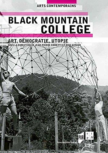Black Mountain College : Art, dmocratie, utopie