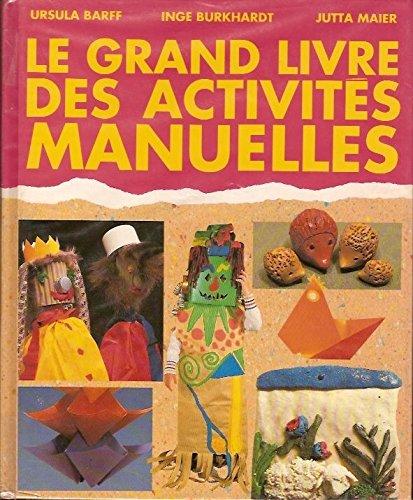 Le grand livre des activités manuelles