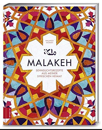 Malakeh: Sehnsuchtsrezepte aus meiner syrischen Heimat - Partnerlink