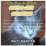 Scarica Libro Quattro gatti che parlano di Mat Marlin (PDF,EPUB,MOBI) Online Italiano Gratis