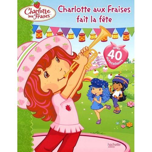 Charlotte aux fraises fait la fête