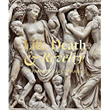 Life Death & Revelry : The Farnese Sarcophagus