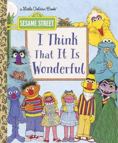 I Think That It Is Wonderful (Sesame Street) (Little Golden (Cookie Thema Monster)