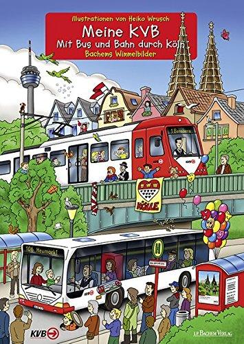 Meine KVB - Mit Bus und Bahn durch Köln: Bachems Wimmelbilder