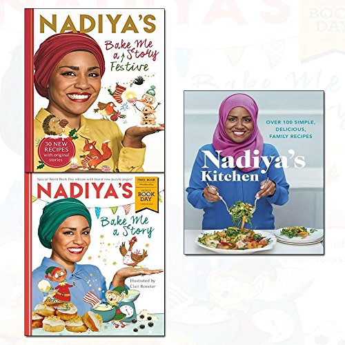 nadiya hussain 3 books collection set - (nadiya's bake me a story: world book day 2018[paperback],nadiya's bake me a festive story: thirty festive recipes and stories for children, from bbc tv star nadiya hussain,nadiya's kitchen)