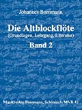 Die Altblockflöte (Grundlagen, Lehrgang, Literatur), Bd. 2
