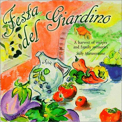 Festa del Giardino: A Harvest of Recipes and Family (Cardinale Giardino)