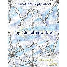 The Christmas Wish (A Snowflake Triplet Short)