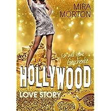 Ich will keine Geschenke!: Liebesroman.  Band 4 (Hollywood Love Story Serie) (German Edition)