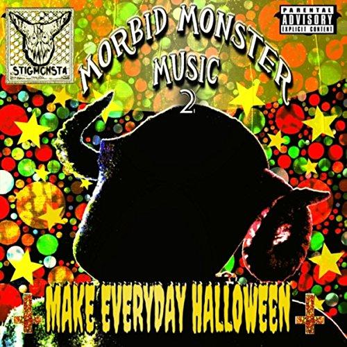 Morbid Monster Music 2 : Make Everyday Halloween [Explicit]