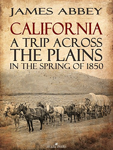 california-a-trip-across-the-plains-in-the-spring-of-1850