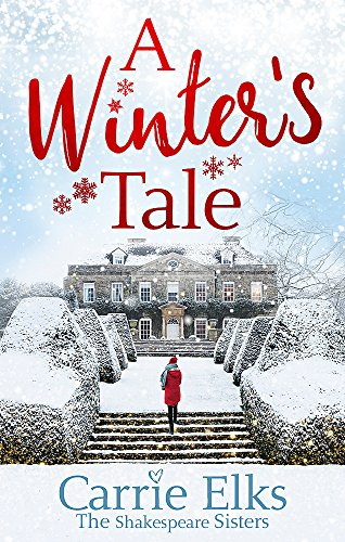 A Winter's Tale: a heartwarming romance for a cold winter's night (Shakespeare Sisters 3)