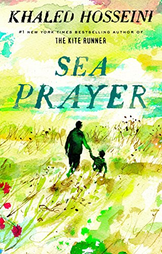 Sea Prayer por Khaled Hosseini