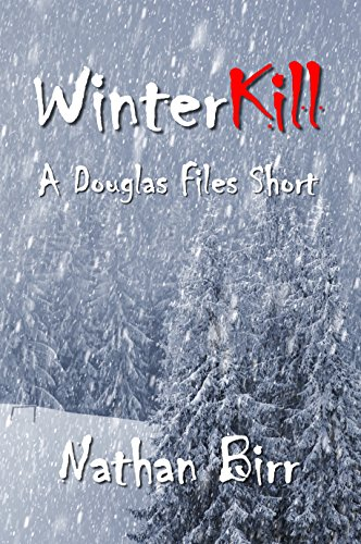 ebook: WinterKill: A Douglas Files Short (The Douglas Files) (B01A9ITNAU)
