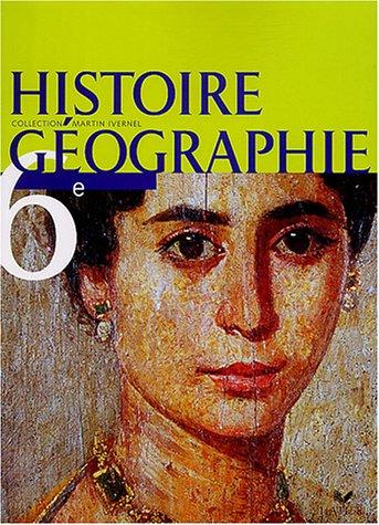 Histoire Géographie 6e. Livre de l'élève. Per i Licei e gli Ist. magistrali