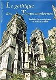 Le gothique des temps modernes. Architecture religieuse en milieu urbain
