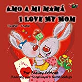 Amo a mi mama I Love My Mom (spanish english children
