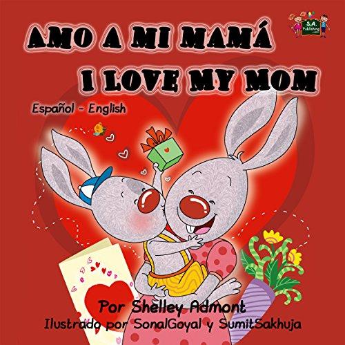 Amo a mi mama I Love My Mom  (Spanish English Bilingual Collection) (English Edition) por Shelley Admont