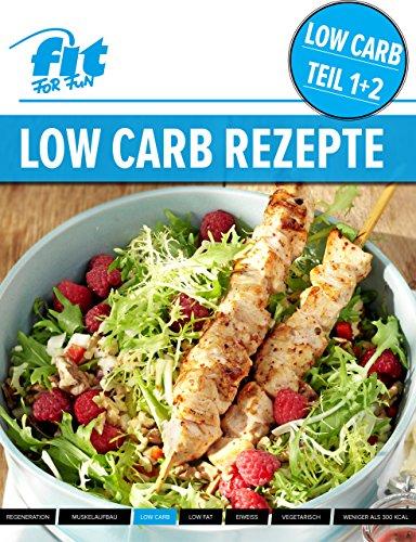 LOW CARB: Die leckersten Low Carb Gerichte aus der FIT FOR FUN-Küche