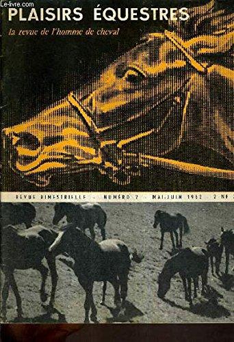 plaisirs-equestres-la-revue-de-l-39-homme-de-cheval-n-2-mai-juin-1962-le-feu-sacr-il-y-a-comme-un-malaise-conchita-cintron-les-raids-de-cavalerie-equitation-mode-et-beaut-le-cheval-du-peau-rouge-le-transprt-des-chevaux-de-courses-etc