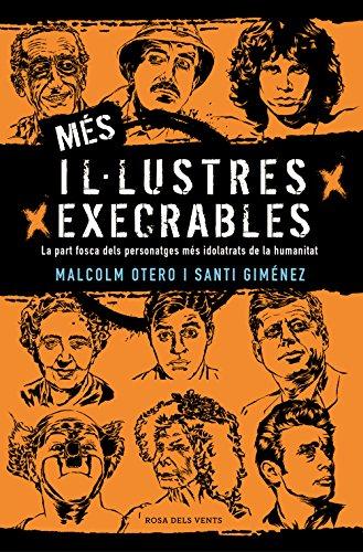 Més il·lustres execrables: La part fosca dels personatges més idolatrats de la humanitat (Catalan Edition) por Malcolm Otero