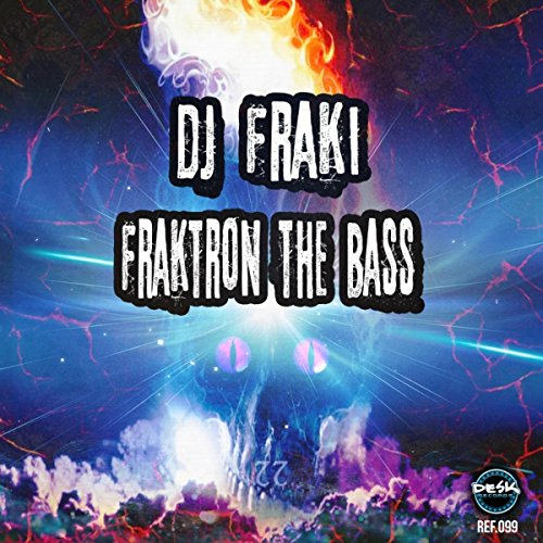 Fraktron The Bass (Original Mix)