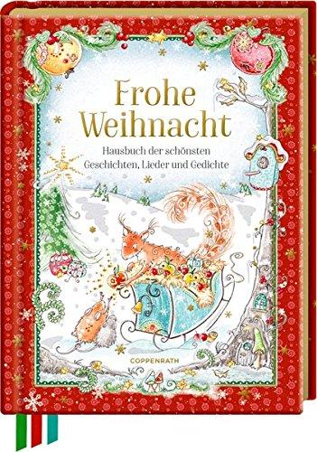 Frohe Weihnacht: Hausbuch der schönsten Geschichten, Lieder und Gedichte